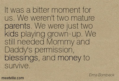 Quotation-Erma-Bombeck-relationships-kids-money-age-blessings-marriage-parents-Meetville-Quotes-187337